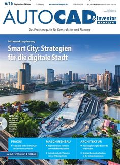 #Infrastruktur-Planung #SmartCity: Strategien für die digitale #Stadt 🏙  Jetzt in AUTOCAD & Inventor Magazin, Ausgabe 6/2016.