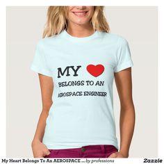 My Heart Belongs To An AEROSPACE ENGINEER Tees