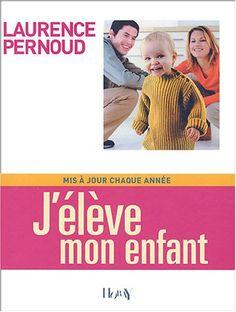 J'ÉLÈVE MON ENFANT 2004 de LAURENCE PERNOUD http://www.amazon.ca/dp/2705803645/ref=cm_sw_r_pi_dp_y7eZub1F99NYC