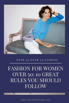Fashion for women over 50: 10 rules you should follow now – no time for style Over 50 Womens Fashion, 50 Fashion, Fashion Over 40, Fashion Tips For Women, Fashion Bloggers, Fashion Beauty, Mode Ab 50, Beauty Over 40, Cool Style
