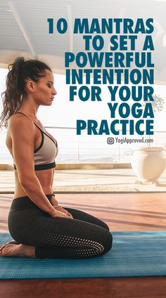 Mantras to Set a Powerful Intention for Your Yoga Practice 10 Mantras to Set a Powerful Intention for Your Yoga Mantras to Set a Powerful Intention for Your Yoga Practice Iyengar Yoga, Hatha Yoga, Yoga Pilates, Kundalini Yoga Poses, Restorative Yoga, Qi Gong, Yoga Mantras, Yoga Meditation, Yoga Quotes