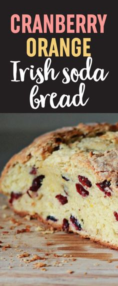 Cranberry Orange Irish Soda Bread recipe - Crusty buttery and full of flavor with flecks of orange zest and ruby dried cranberries. This Irish Soda Bread might not be the most traditional version ever created but it is quite possibly the most delicious! Irish Desserts, Irish Bread, Irish Soda Bread Recipes, Baking Soda Bread Recipe, Moist Irish Soda Bread Recipe, Best Soda Bread Recipe, Brown Soda Bread Recipe, Irish Food Recipes, Irish Brown Bread