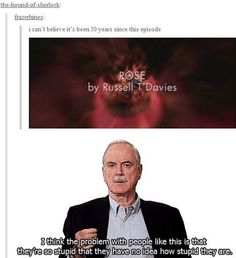 Doctor Who 50th.... I didn't even get the logic at first that's how dumb that person is