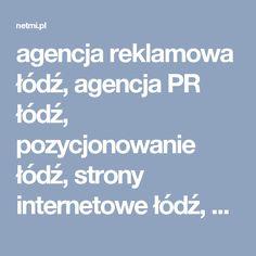 agencja reklamowa łódź, agencja PR łódź,   pozycjonowanie łódź, strony internetowe łódź,  serwisy CMS łódź, pozycjonowanie serwisów www łódź,   reklama AdWords łódź, opieka nad serwisami   internetowymi, opieka nad serwisami www, spoty  reklamowe, outsourcing informatycznyagencja reklamowa łódź, agencja PR łódź,   pozycjonowanie łódź, strony internetowe łódź,  serwisy CMS łódź, pozycjonowanie serwisów www łódź,   reklama AdWords łódź, opieka nad serwisami   internetowymi, opieka nad…