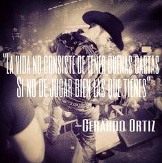 Quote from Gerardo Ortiz put on to one of his concert pictures by me