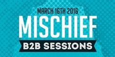 Mischief b2b Sessions | Wednesday, March 16, 2016 | 8pm-2am | Craftsman: 2000 E. Cesar Chavez St., Austin, TX 78702 | Free with RSVP: https://www.eventbrite.com/e/mischief-b2b-sessions-tickets-22223613426