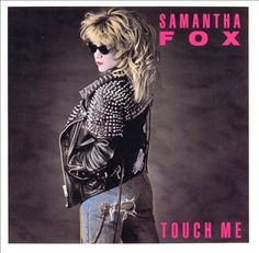 Samantha Fox  //  Touch Me (1986)