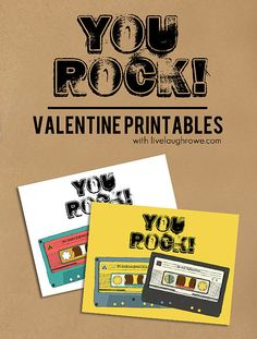 Tell someone they rock with this cute printable. Source: Live Laugh Rowe http://www.savvysugar.com/Valentine-Day-Free-Printable-Cards-33793036#photo-33793406