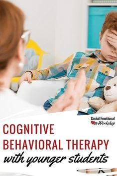 Strategies for using Cognitive Behavioral Therapy with younger students. CBT is effective for children 8 and up, but elements can be used with modification.