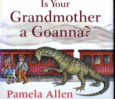 Booktopia has Is Your Grandmother a Goanna? by Pamela Allen. Buy a discounted Paperback of Is Your Grandmother a Goanna? online from Australia's leading online bookstore. Books For Boys, My Books, Sleepy Bear, Great Books To Read, Author Studies, Mentor Texts, Australian Animals, Reading Challenge, Writing Workshop