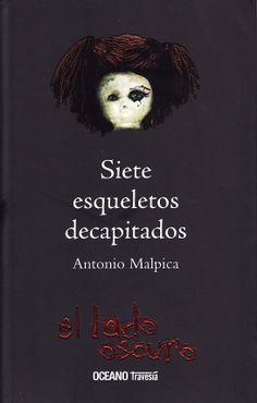 ¿Cuánto miedo puedes soportar, Mendhoza? Sergio no lo sabe. Pronto descubrirá que es necesario conocer el verdadero terror para resolver el misterio de unos horribles asesinatos, comprender su destino y, a la vez, salvar su propia vida... http://www.revistadeletras.net/siete-esqueletos-decapitados-de-antonio-malpica/ http://rabel.jcyl.es/cgi-bin/abnetopac?SUBC=BPSO&ACC=DOSEARCH&xsqf99= 1313889+