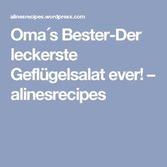 Oma´s Bester-Der leckerste Geflügelsalat ever! – alinesrecipes