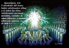 Apocalipsis, 4:4 - Y alrededor del trono había veinticuatro sillas; y vi sobre las sillas veinticuatro ancianos sentados, vestidos de ropas blancas; y tenían sobre sus cabezas coronas de oro.