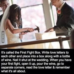 Write love letters the day before your wedding. Place letters in box on wedding day with a bottle of wine. Nail it shut. If your marriage is going through a tough time, open the box together, pour the wine and read why you got married in the first place. Cute Wedding Ideas, Wedding Goals, Perfect Wedding, Our Wedding, Wedding Planning, Dream Wedding, Wedding Stuff, Wedding Quotes, Wedding Reception