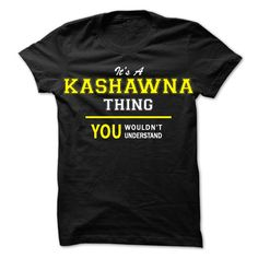 Its A  KASHAWNA thing, you wouldnt understand !!KASHAWNA, are you tired of having to explain yourself? With this T-Shirt, you no longer have to. There are things that only KASHAWNA can understand. Grab yours TODAY! If its not for you, you can search your name or your friends name.Its A KASHAWNA thing, you wouldnt understand !!