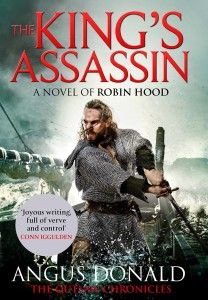 King's Assassin a novel of Robin Hood by Angus Donald.