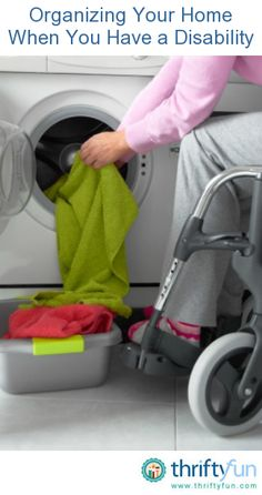 This is a guide about organizing your home when you have a disability. Organizing your home and belongings, with your disability in mind, can make everyday activities easier.>>> Photo of person in a wheelchair taking clothes out of a dryer. Spinal Cord Injury, Brain Injury, Organizing Your Home, Home Organization, Organising, Disability Awareness, Disability Help, Adaptive Equipment, Mobility Aids