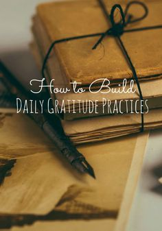 how to build daily gratitude practices | intentional living