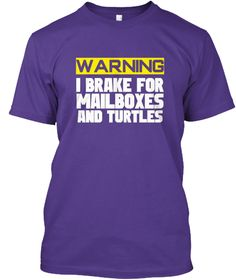 Mail Carrier I Brake For Turtle Mailbox Purple T-Shirt Front