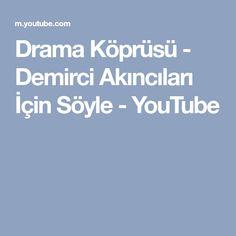 Drama Köprüsü - Demirci Akıncıları İçin Söyle - YouTube