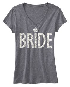 BRIDE SHIRT #Bride #Shirt Glitter Gray V-neck -- By #NobullWomanApparel, for only $24.99! Click here to buy http://nobullwoman-apparel.com/collections/wedding-bridal-shirts/products/bride-glitter-shirt-gray-v-neck
