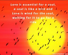 Love is not just an emotion, it's your very existence
