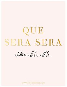 Why I think happy thoughts - Que sera sera, whatever will be, will be. Quotes Español, Quotable Quotes, Words Quotes, Great Quotes, Quotes To Live By, Inspirational Quotes, Sayings, Qoutes, Latin Quotes