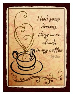 Clouds In My Coffee Mural - Carly Simon Coffee Talk, I Love Coffee, Coffee Break, My Coffee, Coffee Shop, Coffee Cups, Coffee Lovers, Coffee Doodle, Coffee Aroma