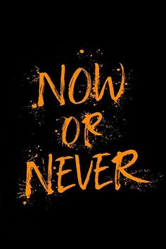 Now or Never iPhone Wallpaper - GetIntoPik Wallpaper Swag, Words Wallpaper, Nike Wallpaper, Phone Wallpaper Quotes, Typography Wallpaper, Iphone Wallpapers, Motivational Quotes Wallpaper, Inspirational Wallpapers, Inspirational Quotes