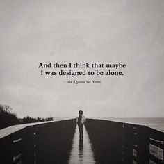 Maybe I was designed to be alone.. via (http://ift.tt/2gegVk8)