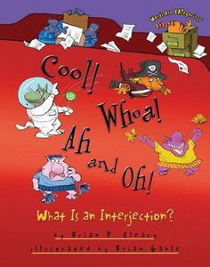 Week 24: Cool! Whoa! Ah and Oh!: What Is an Interjection? (Words Are Categorical):Amazon:Books