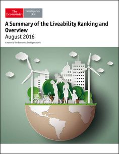 The Economist (Intelligence Unit) - A Summary of the Liveability Ranking & Overview (August 2016)