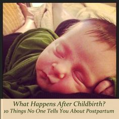 All first time moms should read this while pregnant! What Happens After Childbirth? 10 Things No One Tells You About Postpartum