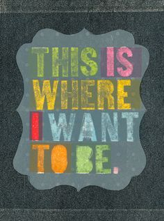 want to be