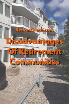 As wonderful as they might seem, there are distinct cons of retirement communities. We're talking about those 55+ active senior places catering to us baby boomers. The disadvantages of retirement communities include they aren't cheap, could be in a less than an optimal location, smaller living area, lack of diversity, gossip and restrictive rules. They range from condo style facilities to gated communities with houses. Some are far better yet all have some drawbacks that need to be considered. Saving For Retirement, Early Retirement, Retirement Planning, Small Living, Living Area, Gated Community, Condo, Budgeting, How To Plan