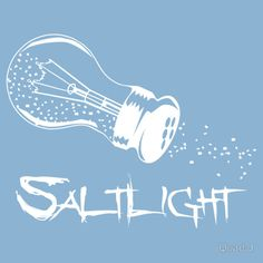 """SaltLight: Matthew 5:13-16 13 """"You are the salt of the earth; but if the salt loses its flavor, how shall it be seasoned? It is then good for nothing but to be thrown out and trampled underfoot by men. 14 """"You are the light of the world. A city that is set on a hill cannot be hidden. 16 Let your light so shine before men, that they may see your good works and glorify your Father in heaven."""