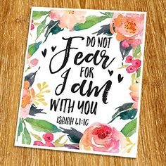 Isaiah Fear not that I am with you print (unframed), watercolor flower, typeface, bible print, Bible Verse Wall Art, Scripture Verses, Bible Art, Bible Quotes, Scriptures, Isaiah 41 10, Psalm 27, Bible Verses About Strength, Christian Artwork