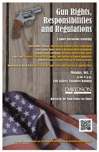 Gun Rights, Responsibilities, and Regulations - A panel discussion featuring Deputy Chief Kerr Putney, Charlotte-Mecklenburg Police Department, Chief Jeanne Miller of the Davidson Police Department, Captain Carolyn McMackin of Davidson College Public Safety, Dr. Lance Stell, Thatcher Professor of Philosophy and Director of Medical Humanities, and Dr. Andrew O'Geen, Assistant Professor of Political Science, moderated by Dr. David Perry, Director of the Vann Center and Professor of Applied…