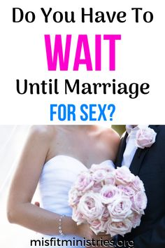 Why Does God Tell Us To Wait Until Marriage For Sex? - Misfit Ministries Waiting Until Marriage, Misfits, Modern Man