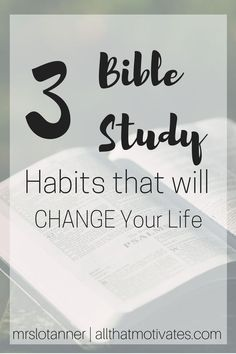 """3 practical Bible Study habits that will change your study time for the better. Featuring my new ebook, """"Getting the Best Out of Your Bible Study."""" @mrslotanner http://lotanner.com/bible-study-habits/"""