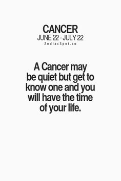 Cancer Zodiac Sign quiet, but get to know them = time of your life. Cancer Zodiac Facts, Cancer Horoscope, Cancer Quotes, Gemini And Cancer, Cancer Humor, Pisces, My Zodiac Sign, Zodiac Quotes, Zodiac Memes