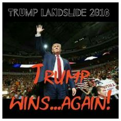 PRESIDENT DONALD J TRUMP. All the way to the White House. Go Trump, my hero! We will never falter. Amen!