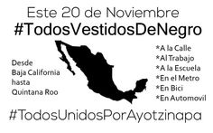 20 De Noviembre. #TodosVestidosDeNegro #TodosUnidosPorAyotzinapa FUE EL ESTADO #YaMeCansé #MéxicoViolento #Impunidad #Represión #DDHH #Ayotzinapa #Iguala #Guerrero #México #Normalistas #AyotzinapaSomosTodos #JusticiaParaAyotzinapa #JusticeForAyotzinapa #YoSoyAyotzinapa #AcciónGlobalPorAyotzinapa #Artículo39RenunciaEPN #RenunciaEPN #NosFaltan43