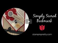In this video, I share How to Create a Simply Scored Bookmark. More Stampin' Up! card ideas, paper crafting and stamping tips on my Stampin' Pretty blog, stampinpretty.com. Mary Fish, Independent Stampin' Up! Demonstrator