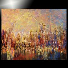 ST LOUIS * Giclee of original CITY skyline arch painting TATIANA 4/100 signed #Impressionism