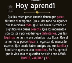 Honor, valor y fe. Phrases About Life, Love Phrases, Positive Phrases, Motivational Phrases, Spanish Inspirational Quotes, Spanish Quotes, Best Quotes, Love Quotes, Change Quotes