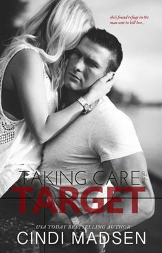 Check Out Cindy Madsens NewR Taking Care of the Target! STEAMY!!!  Cover Design:Makeready Designs  Release Date: January 23 2017    Synopsis  Vince DaMarco always liked Cassie the shy waitress who works at the restaurant that serves as a front for his mob boss uncle. Unfortunately she witnesses a back alley hit and while fleeing shes struck by a truck. Now shes at the top of the hit list. Desperate to stop anyone whod draw out Cassies death Vince volunteers to take care of it.  Cassie Dalton…