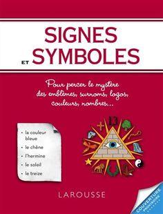 Signes et symboles / COLLECTIF - Les significations cachées et oubliées des différents symboles peuplant le monde, des hiéroglyphes de l'Antiquité aux logos des marques, en passant par les emblèmes maçonniques ou l'iconographie religieuse.                                                                                                                                                                                 Plus