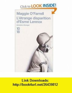 Létrange disparition dEsme Lennox (French Edition) (9782264048561) Maggie OFarrell , ISBN-10: 2264048565  , ISBN-13: 978-2264048561 ,  , tutorials , pdf , ebook , torrent , downloads , rapidshare , filesonic , hotfile , megaupload , fileserve