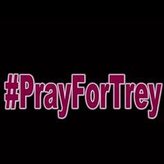 praying hard for you trey!